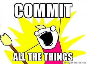 commit all the things